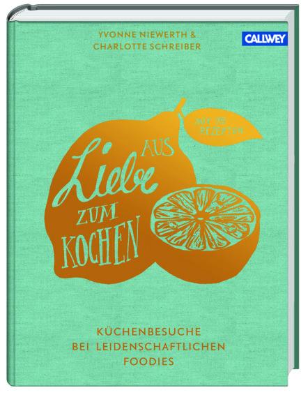 Aus Liebe zum Kochen Callwey Verlag