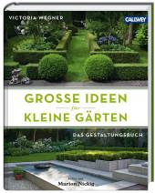 Wegner Nickig Grosse Ideen für kleine Gärten