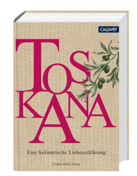 Toskana - Eine kulinarische Liebeserklärung