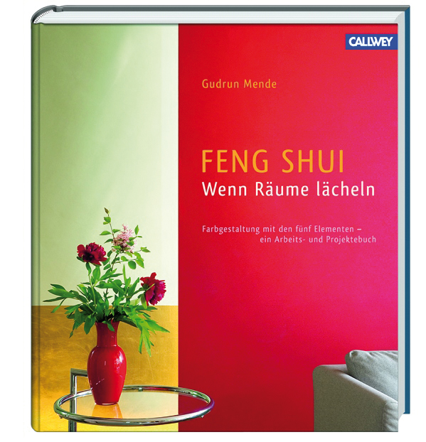feng shui wenn r ume l cheln callwey feng shui buch. Black Bedroom Furniture Sets. Home Design Ideas
