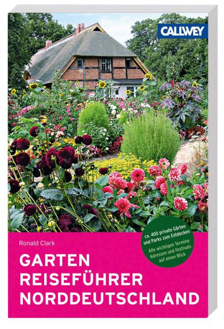Gartenreiseführer Norddeutschland | Callwey Buch