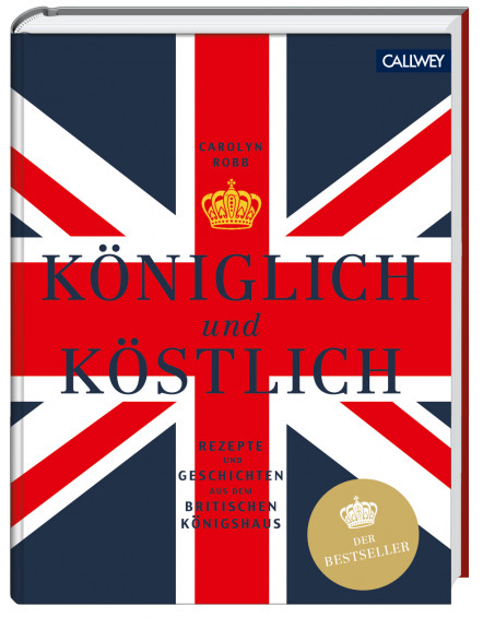 Königlich und Köstlich britische Küche Kochbuch