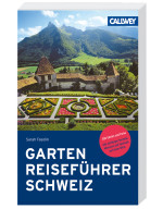 Gartenreiseführer Schweiz: 300 Gärten und Parks