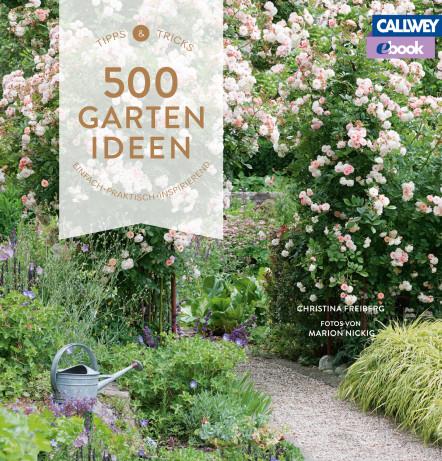500 gartenideen callwey ebook. Black Bedroom Furniture Sets. Home Design Ideas