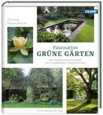 Christa Hasselhorst Grüne Gärten Callwey Gartenbuch