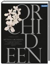 Mythos und Geschichte Orchideen Callwey Buch