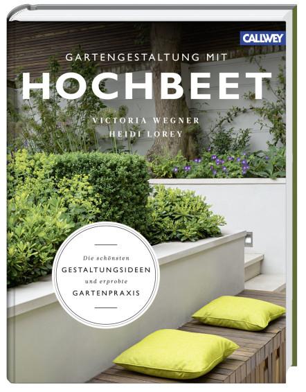 Wegner Gartengestaltung mit Hochbeet Gartenbuch Callwey