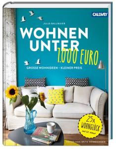wohnen unter 1000 euro callwey wohnbuch. Black Bedroom Furniture Sets. Home Design Ideas