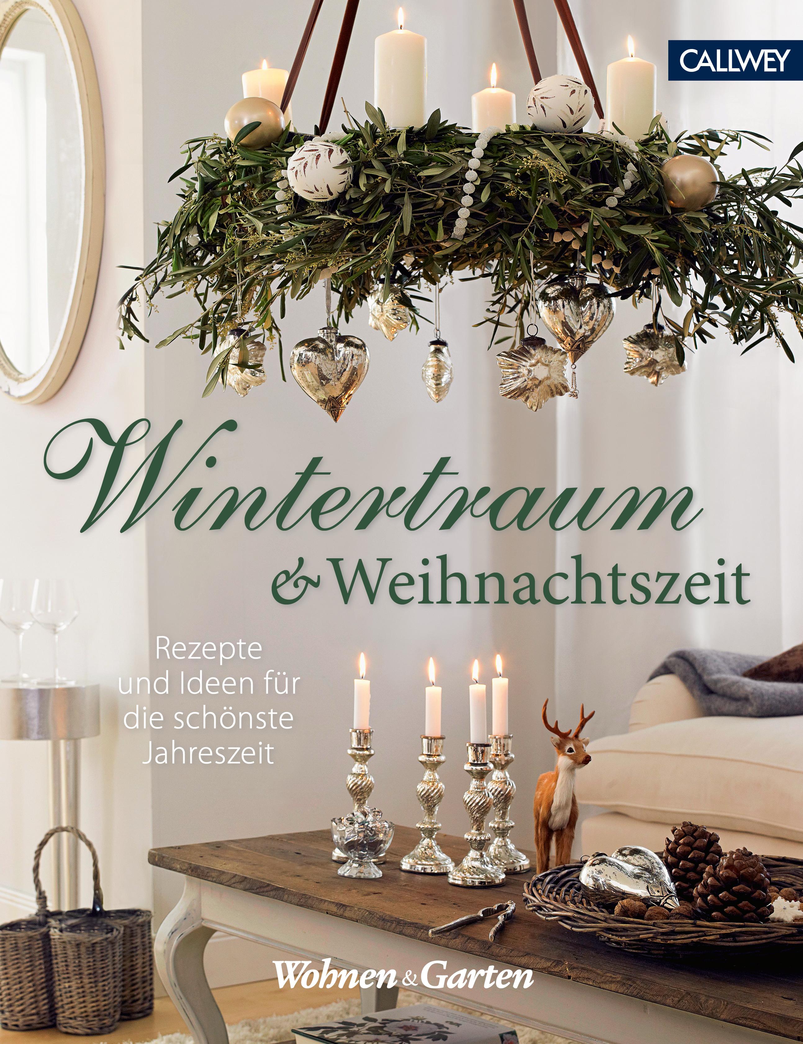 Wohnen Und Garten De Rezepte wintertraum und weihnachtzeit die besten deko ideen und rezepte