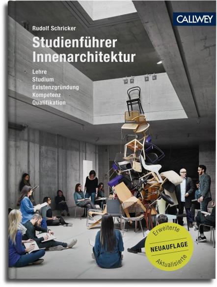 Innenarchitektur Lehre studienführer innenarchitektur aktualisierte neuauflage 2017