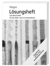 lösungsheft-berichtsheft- mappe-maler-und-lackiererhandwerk-lösungen-ihk-ausbildung