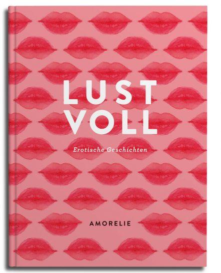 Lustvoll erotische Kurzgeschichten Amorelie