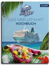 Verrückt nach Meer Das Kreuzfahrt Kochbuch Callwey