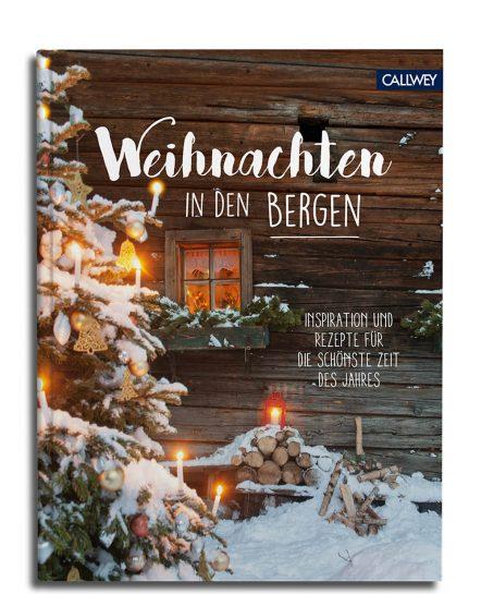 Bilder Von Weihnachten.Weihnachten In Den Bergen Rezepte Wohnideen Für Die Schönste Zeit
