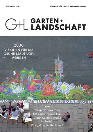 Bei der neuen Ausgabe der Garten + Landschaft dreht sich alles um Stadtkonzepte
